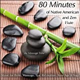 Digital Music Album - 80-Minutes of Native American & Zen Flute (Music for Reiki, Massage, Spa, Relaxation, New Age & Yoga)