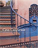 img - for Casa California: Spanish-Style Houses from Santa Barbara to San Clemente book / textbook / text book