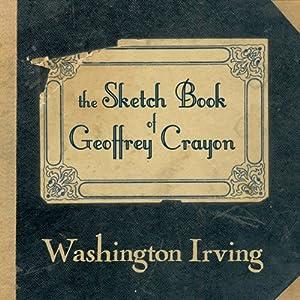 The Sketch Book of Geoffrey Crayon | [Washington Irving]