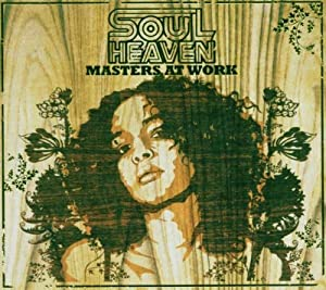 Soul Heaven Presents Masters at Work: Mixed By Masters at Work