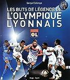 Les buts de légende de l'Olympique Lyonnais + DVD