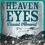 Heaven Eyes | David Almond