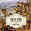 Gray Fox: Robert E. Lee and the Civil War Audiobook by Burke Davis Narrated by Christopher Hurt