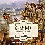 Gray Fox: Robert E. Lee and the Civil War | Burke Davis