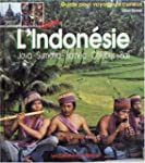 L'INDONESIE. Java, Sumatra, Born�o, C...