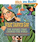 What Darwin Saw: The Journey That Cha...