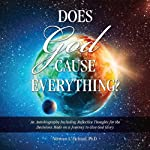 Does God Cause Everything? | Norman L. Fjelstad Ph.D.