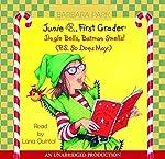 Junie B., First Grader: Jingle Bells, Batman Smells! | Barbara Park