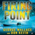 Firing Point Audiobook by George Wallace, Don Keith Narrated by Stefan Rudnicki