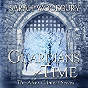 Guardians of Time: The After Cilmeri Series, Volume 9 | Sarah Woodbury