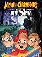 Alvin and the Chipmunks Meet the Wolfman