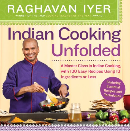 Indian Cooking Unfolded: A Master Class in Indian Cooking, Featuring 100 Easy Recipes Using 10 Ingredients or Less (South Indian Cooking compare prices)
