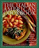 John Mariani The Italian American Cookbook: A Feast of Food from a Great American Cooking Tradition