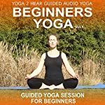 Beginners Yoga, Volume 1: Yoga Class and Guide Book | Sue Fuller