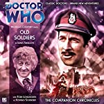 Doctor Who - The Companion Chronicles - Old Soldiers | James Swallow