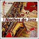 Noches de Jazz [Spanish Edition] | C. Uribe