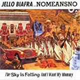The Sky Is Falling And I Want My Mommy [VINYL] Jello Biafra