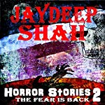 Horror Stories 2: The Fear Is Back | Jaydeep Shah