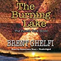 The Burning Lake: A Volk Thriller (       UNABRIDGED) by Brent Ghelfi Narrated by Robertson Dean