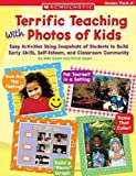 img - for Teaching Early Concepts With Photos of Kids: Easy Activities Using Snapshots of Students to Build Early Skills, Self-Esteem, and Classroom Community book / textbook / text book