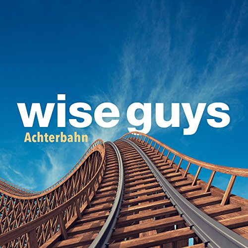 Wise Guys-Achterbahn-DE-CD-FLAC-2014-NBFLAC Download