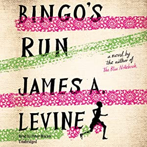 Bingo's Run: A Novel | [James A. Levine]