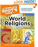 The Complete Idiot's Guide to World Religions, 4th Edition (Idiot's Guides)