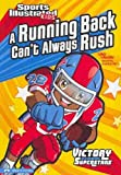 A Running Back Cant Always Rush (Sports Illustrated Kids Victory School Superstars (Quality))