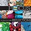 Focus: Reflections: Your World, Your Images