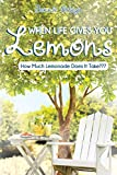When Life Gives You Lemons: How Much Lemonade Does It Take