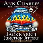 Jackrabbit Junction Jitters: Jackrabbit Junction Mystery Series, Volume 2   Ann Charles