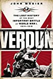 img - for Verdun: The Lost History of the Most Important Battle of World War I book / textbook / text book