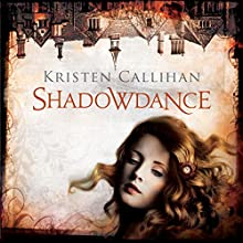 Shadowdance: The Darkest London, Book 4 (       UNABRIDGED) by Kristen Callihan Narrated by Moira Quirk