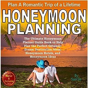 Honeymoon Planning: Plan a Romantic Trip of a Lifetime Audiobook