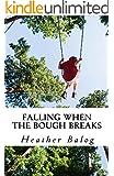 Falling When the Bough Breaks