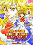 PARCE QUE JE SUIS FEMME DE M�NAGE ! C...