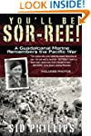 You'll Be Sor-ree!: A Guadalcanal Mar...