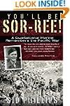 You'll Be Sor-ree!: A Guadalcanal Mar...