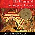 The History of the Siege of Lisbon (       UNABRIDGED) by Jose Saramago, Giovanni Pontiero (translator) Narrated by Robert Blumenfeld