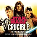 Crucible: Star Wars (       UNABRIDGED) by Troy Denning Narrated by Marc Thompson