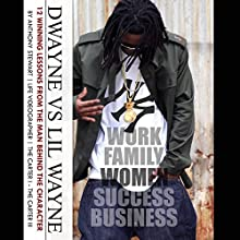 Dwayne vs. Lil Wayne: 12 Winning Lessons from the Man Behind the Character Audiobook by Anthony Stewart Narrated by Anthony Stewart