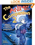 The Anime Companion 2: More What's Ja...