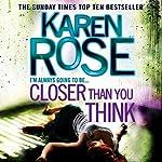 FREE SAMPLE - Closer Than You Think: Cincinnati series: Book 1   Karen Rose