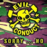 Sorry... Now Evil Conduct