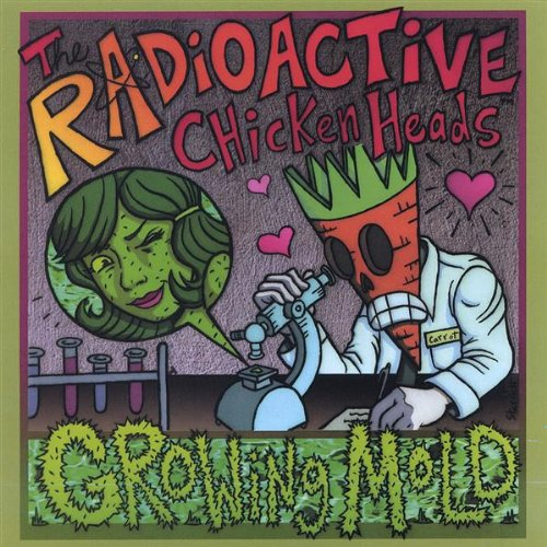 Growing Mold by The Radioactive Chicken Heads