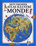 Mon premier atlas illustr� dumonde