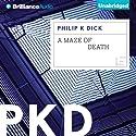 A Maze of Death (       UNABRIDGED) by Philip K. Dick Narrated by Benjamin L. Darcie