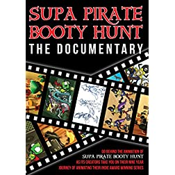 Supa Pirate Booty Hunt: The Documentary