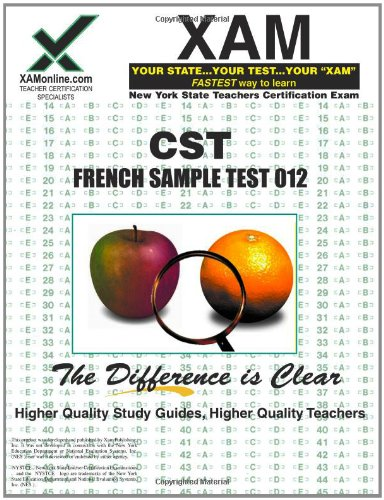 NYSTCE CST French Sample Test 012: teacher certification exam (XAM CST)