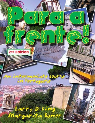 Para a Frente!: An Intermediate Course in Portuguese...